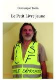 Dominique Tonin - Le petit livre jaune.