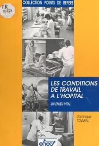 Dominique Tonneau - Les conditions de travail à l'hôpital - Un enjeu vital.