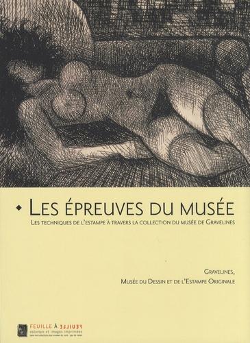 Dominique Tonneau-Ryckelynck et Virginie Caudron - Les épreuves du musée - Gravelines, musée du dessin et de l'estampe originale.