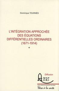 Dominique Tournès - L'intégration approchée des équations différentielles ordinaires (1671-1914).