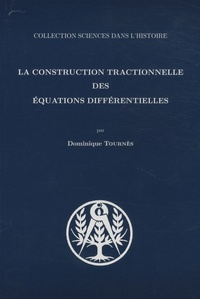 Dominique Tournès - La construction tractionnelle des équations différentielles.