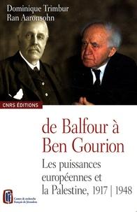 Dominique Trimbur et Ran Aaronsohn - De Balfour à Ben Gourion - Les puissances européennes et la Palestine, 1917-1948, édition bilingue français-anglais.