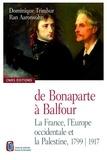 Dominique Trimbur et Ran Aaronsohn - De Bonaparte à Balfour - La France, l'Europe occidentale et la Palestine, 1799-1917, édition bilingue français-anglais.