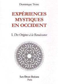 Expériences mystiques en Occident - Tome 1, Des origines à la Renaissance.pdf