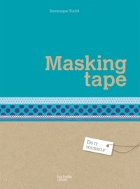 Dominique Turbé - Masking tape.