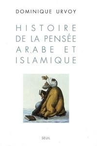 Dominique Urvoy - Histoire de la pensée arabe et islamique.