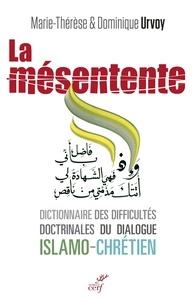 Dominique Urvoy et Marie-Thérèse Urvoy - La mésentente - Dictionnaire des difficultés doctrinales du dialogue islamo-chrétien.