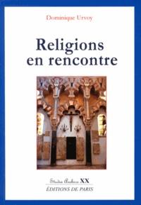 Dominique Urvoy - Religions en rencontre.