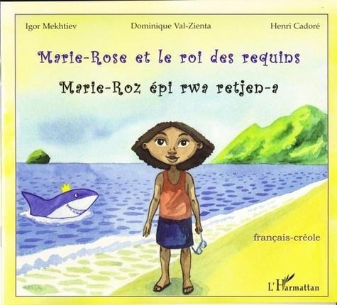 Marie-Rose et le roi des requins. Edition français-créole