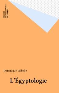 Dominique Valbelle - L'égyptologie.