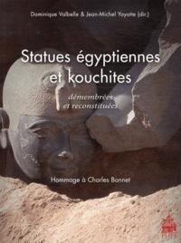 Dominique Valbelle et Jean-Michel Yoyotte - Statues égyptiennes et kouchites démembrées et reconstituées - Hommage à Charles Bonnet.