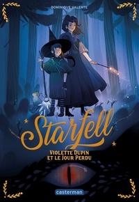 Dominique Valente - Starfell Tome 1 : Violette Dupin et le jour perdu.