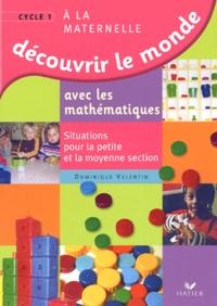 Découvrir le monde avec les mathématiques- Situations pour la petite et la moyenne sections - Dominique Valentin | Showmesound.org