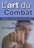 Dominique Valéra et Gaël Coadic - L'art du combat - Pack en deux volumes : L'essentiel du full-contact ; Le Grappling, techniques de base et enchaînements.