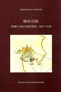 Dominique Valérian - Bougie, port maghrébin, 1067-1510.