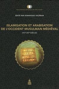Dominique Valérian - Islamisation et arabisation de l'occident musulman médiéval (VIIe-XIIe siècle).