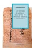 Dominique Valérien - Les sources italiennes de l'histoire du Maghreb médiéval - Inventaire critique.