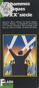 Dominique Vallaud et Pierre Vallaud - Les hommes politiques du XXe siècle.