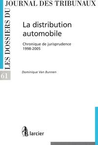 Dominique Van Bunnen - La distribution automobile - Chronique de jurisprudence 1998-2005.
