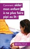 Dominique Van der Kaa et  50 minutes - Comment aider mon enfant à ne plus faire pipi au lit ?.