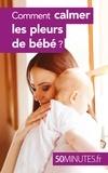 Dominique Van der Kaa et  50 minutes - Comment calmer les pleurs de bébé ?.