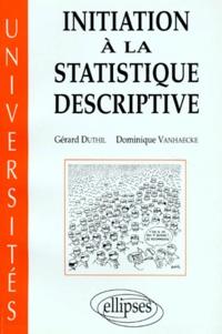 Dominique Vanhaecke et Gérard Duthil - Initiation à la statistique descriptive.