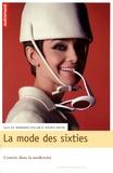 Dominique Veillon et Michèle Ruffat - La mode des Sixties - L'entrée dans la modernité.