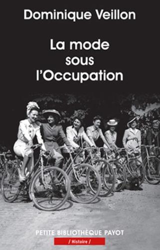 Dominique Veillon - La mode sous l'Occupation.