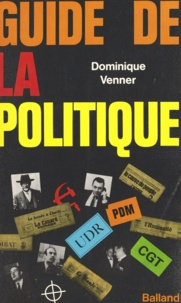 Dominique Venner - Guide de la politique.