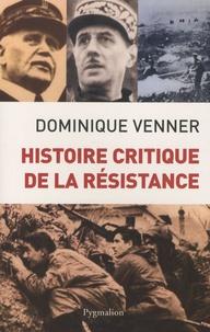 Dominique Venner - Histoire critique de la Résistance.