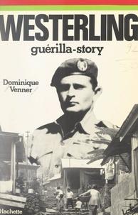 Dominique Venner et Jeannine Balland - Westerling - Guérilla story.