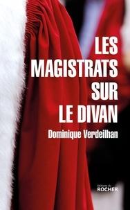 Les Magistrats sur le divan - Dominique Verdeilhan - Format ePub - 9782268090887 - 14,99 €