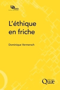 Dominique Vermersch - L'éthique en friche.