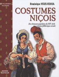 Dominique Veux-Rocca - Costumes niçois - Des vêtements populaires du XIXe siècle aux costumes folkloriques actuels.