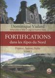 Dominique Vialard - Fortifications dans les Alpes du nord - France, Suisse, Italie. Tome 2.