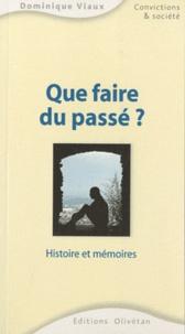 Que faire du passé ? - Histoire et mémoires.pdf