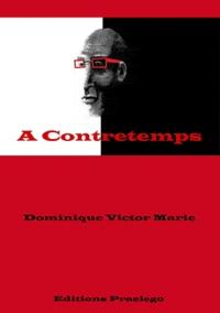 Dominique-Victor Marie - A contretemps.