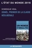 Dominique Vidal - Chapitre L'état du monde 2016 - Israël, premier de la classe néolibérale.