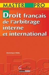 Dominique Vidal - Droit français de l'arbitrage interne et international.
