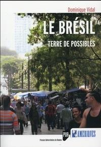 Dominique Vidal - Le Brésil - Terre de possibles.