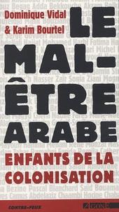 Dominique Vidal et Karim Bourtel - Le mal-être arabe - Enfants de la colonisation.