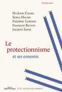 Dominique Vidal - Le protectionnisme et ses ennemis.