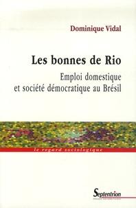 Livres anglais téléchargement gratuit mp3 Les bonnes de Rio  - Emploi domestique et société démocratique au Brésil 9782859399771 MOBI PDF par Dominique Vidal (Litterature Francaise)