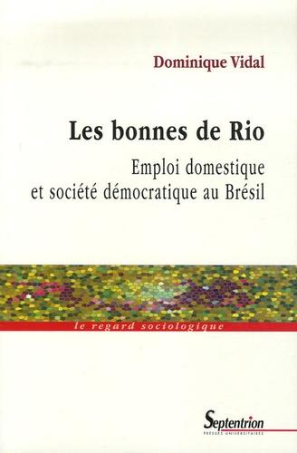 Dominique Vidal - Les bonnes de Rio - Emploi domestique et société démocratique au Brésil.