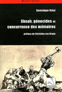 Dominique Vidal - Shoah, génocides et concurrence des mémoires.