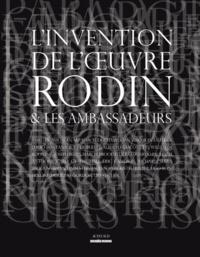 Dominique Viéville et Aline Magnien - L'invention de l'oeuvre Rodin et les ambassadeurs.