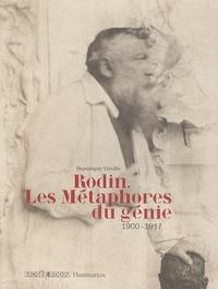 Dominique Viéville - Rodin, les métaphores du génie - 1900-1917.