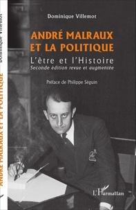 Dominique Villemot - André Malraux et la politique - L'être et l'Histoire.
