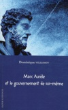 Dominique Villemot - Marc Aurèle et le gouvernement de soi-même.