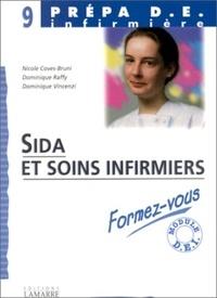 Dominique Vincenzi et Nicole Coves-Bruni - Sida et soins infirmiers.